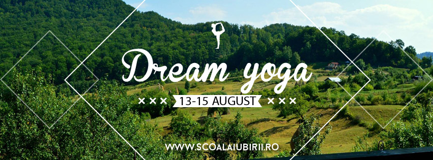 Tabără spirituală Dream Yoga Băile Olănești